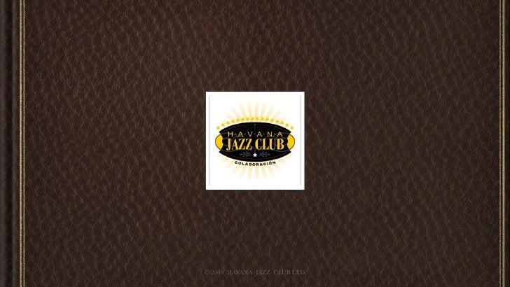 © 2009 HAVANA JAZZ CLUB LTD.