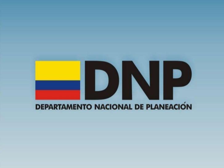 """PLAN NACIONAL DE DESARROLLO          2010-2014   """"Prosperidad para todos""""        Departamento Nacional de Planeación      ..."""