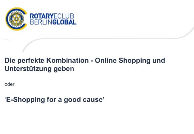 Die perfekte Kombination - Online Shopping undUnterstützung gebenoder'E-Shopping for a good cause'
