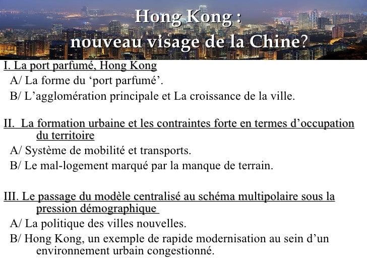 Hong Kong :  nouveau visage de la Chine ?   <ul><li>I. La port parfumé, Hong Kong </li></ul><ul><li> A/ La forme du 'po...