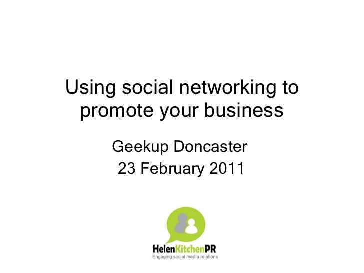 Using social networking to promote your business Geekup Doncaster  23 February 2011