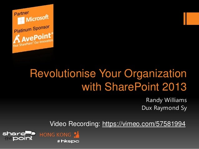 HKSPC Keynote: Revolutionise Your Org with SharePoint 2013