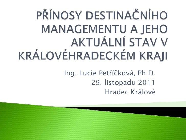 Ing. Lucie Petříčková, Ph.D.        29. listopadu 2011             Hradec Králové