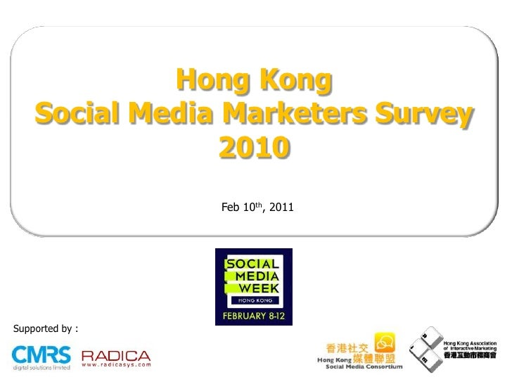 Hong Kong <br />Social Media Marketers Survey 2010<br />Feb 10th, 2011<br />Supported by:<br />