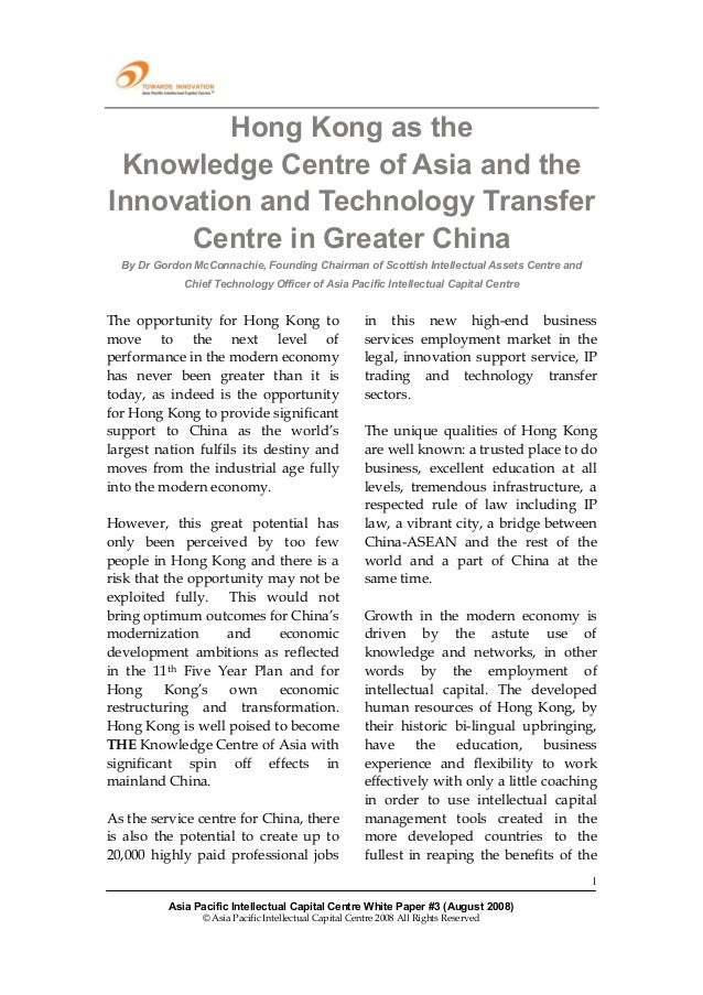 Hong Kong as the Knowledge Centre of Asia and theInnovation and Technology Transfer      Centre in Greater China  By Dr Go...