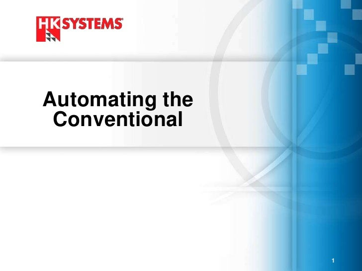 Automating the  Conventional                      1