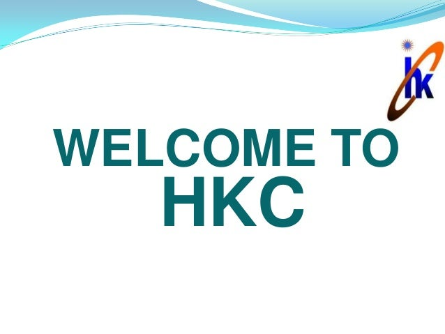WELCOME TO   HKC