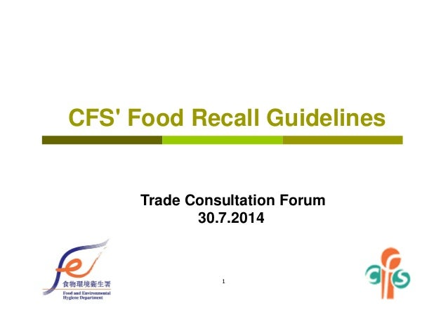 1 CFS' Food Recall Guidelines Trade Consultation Forum 30.7.2014