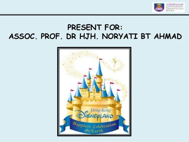 PRESENT FOR: ASSOC. PROF. DR HJH. NORYATI BT AHMAD
