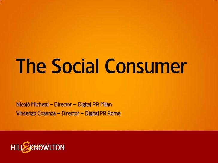 """The Social Consumer Nicolò Michetti """" Director """" Digital PR Milan Vincenzo Cosenza """" Director """" Digital PR Rome"""