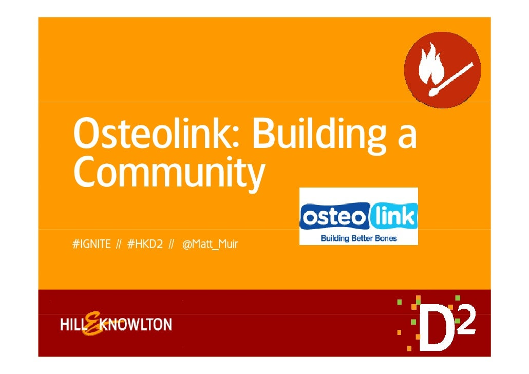 Osteolink: Building aCommunity#IGNITE // #HKD2 // @Matt_Muir