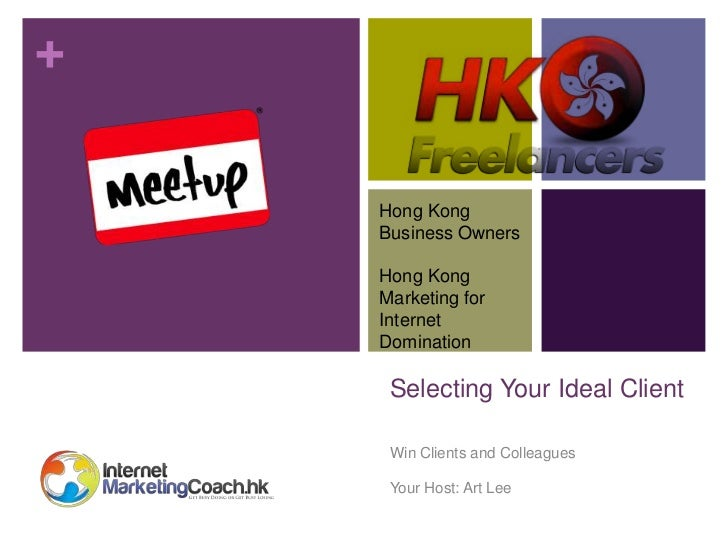 +    Hong Kong    Business Owners    Hong Kong    Marketing for    Internet    Domination     Selecting Your Ideal Client ...