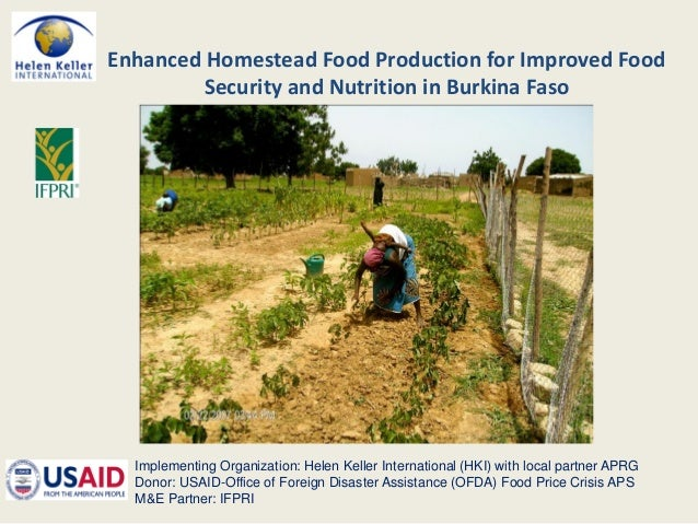 Enhanced Homestead Food Production for Improved Food Security and Nutrition in Burkina Faso Implementing Organization: Hel...