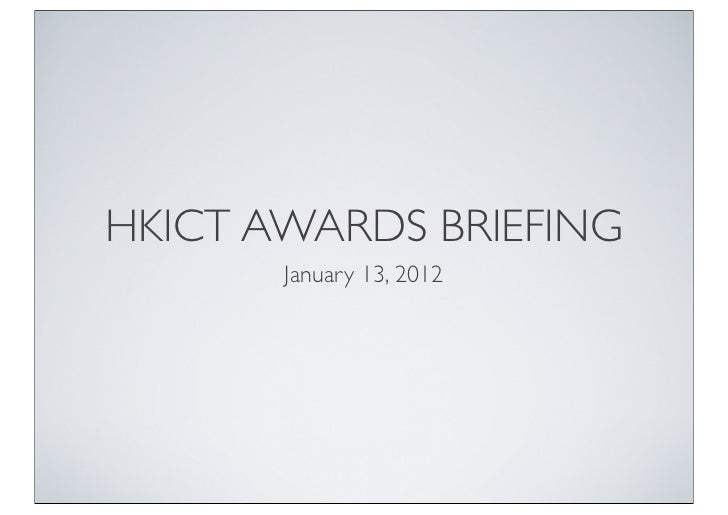 HKICT AWARDS BRIEFING       January 13, 2012
