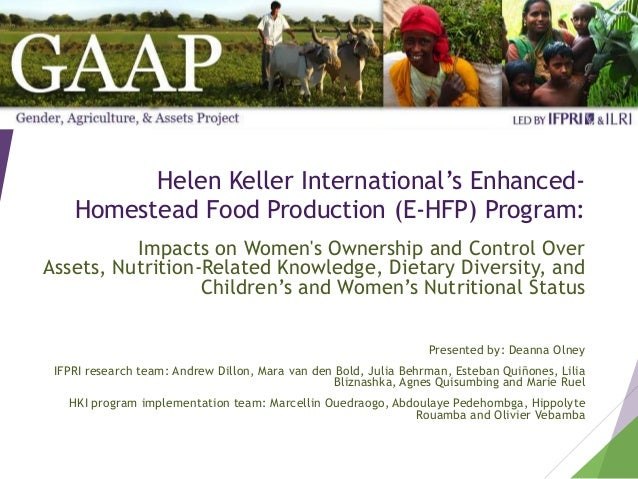 Helen Keller International's Enhanced- Homestead Food Production (E-HFP) Program: Impacts on Women's Ownership and Control...