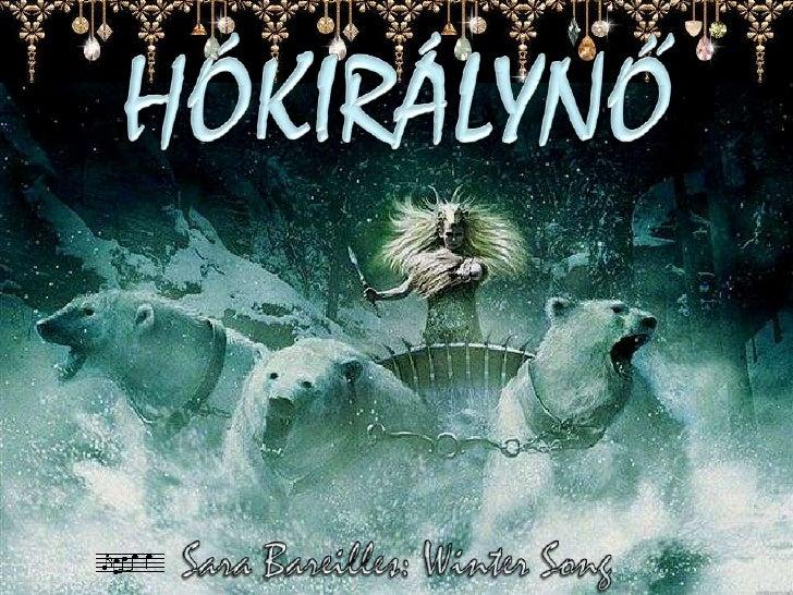 HÓKIRÁLYNŐ<br />Sara Bareilles: Winter Song<br />