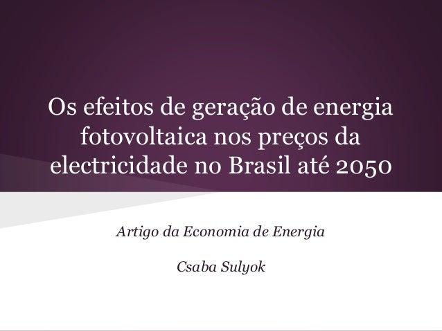 Os efeitos de geração de energia fotovoltaica nos preços da electricidade no Brasil até 2050 Artigo da Economia de Energia...