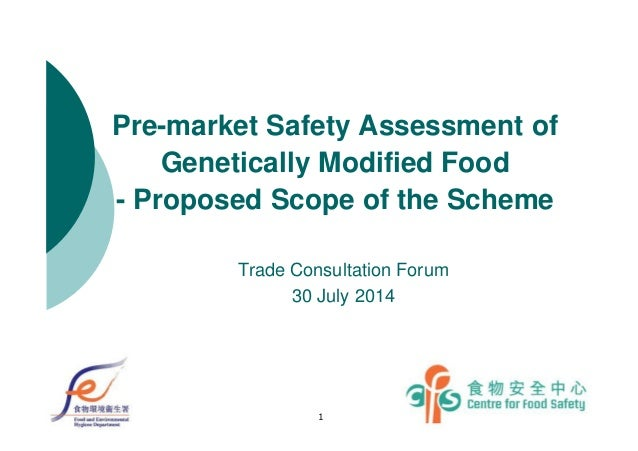 Pre-market Safety Assessment of Genetically Modified Food - Proposed Scope of the Scheme 1 Trade Consultation Forum 30 Jul...