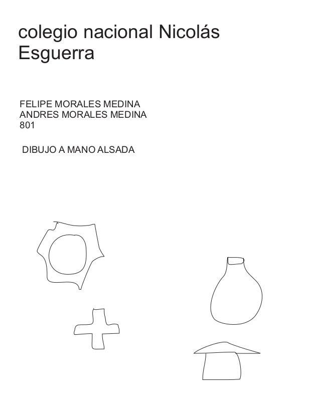 colegio nacional Nicolás Esguerra FELIPE MORALES MEDINA ANDRES MORALES MEDINA 801 DIBUJO A MANO ALSADA