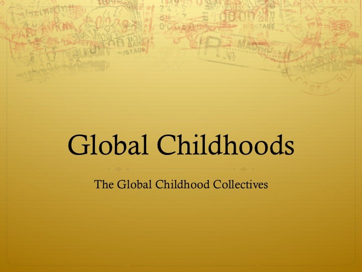 The Global Childhood Collectives