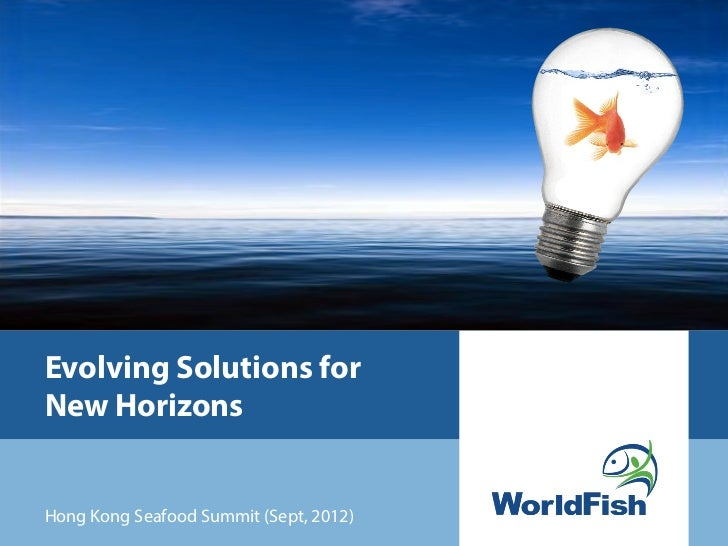 Evolving Solutions for New Horizons, Seafood Summit 2012 Keynote Speech