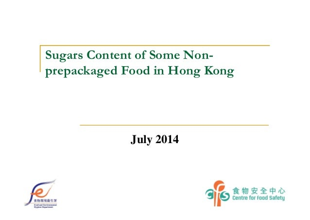 Sugars Content of Some Non- prepackaged Food in Hong Kong July 2014