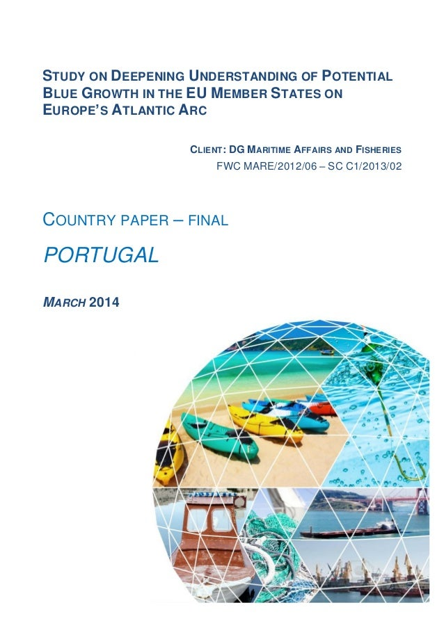 1 STUDY ON DEEPENING UNDERSTANDING OF POTENTIAL BLUE GROWTH IN THE EU MEMBER STATES ON EUROPE'S ATLANTIC ARC CLIENT: DG MA...