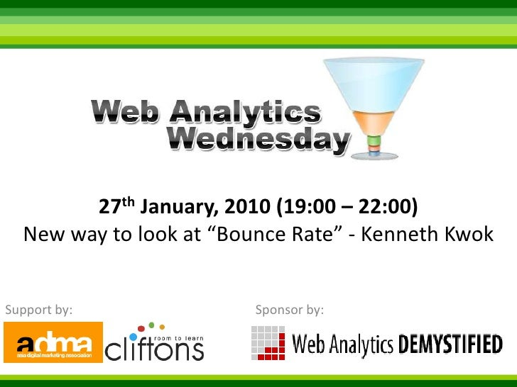 """27th January, 2010 (19:00 – 22:00) New way to look at """"Bounce Rate"""" - Kenneth Kwok<br />Support by:<br />Sponsor by:<br />"""