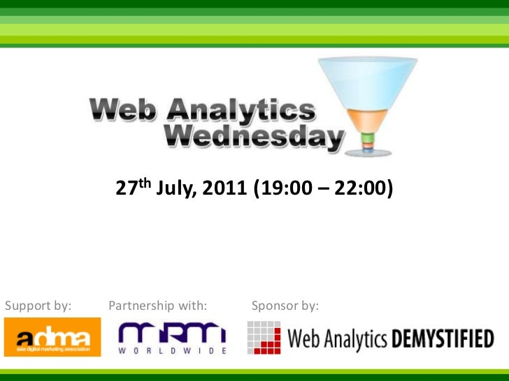 27th July, 2011 (19:00 – 22:00) <br />Support by:<br />Sponsor by:<br />Partnership with:<br />