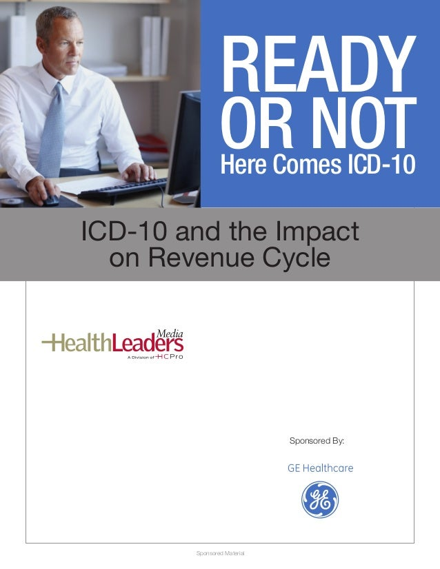 READY Ready or Not, Here Comes ICD-10                       OR NOT                       Here Comes ICD-10ICD-10 and the I...