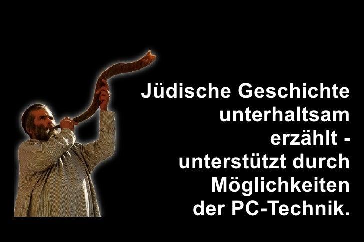 Jüdische Geschichte unterhaltsam erzählt - unterstützt durch Möglichkeiten der PC-Technik.