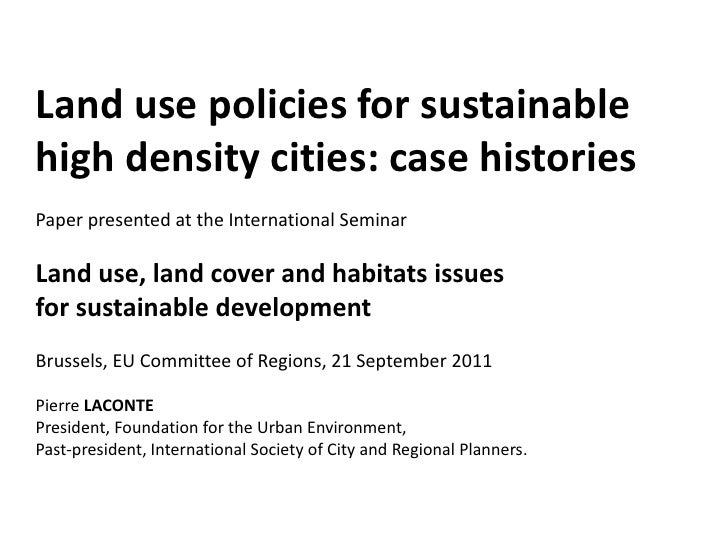 Land use policies for sustainablehigh density cities: case historiesPaper presented at the International SeminarLand use, ...