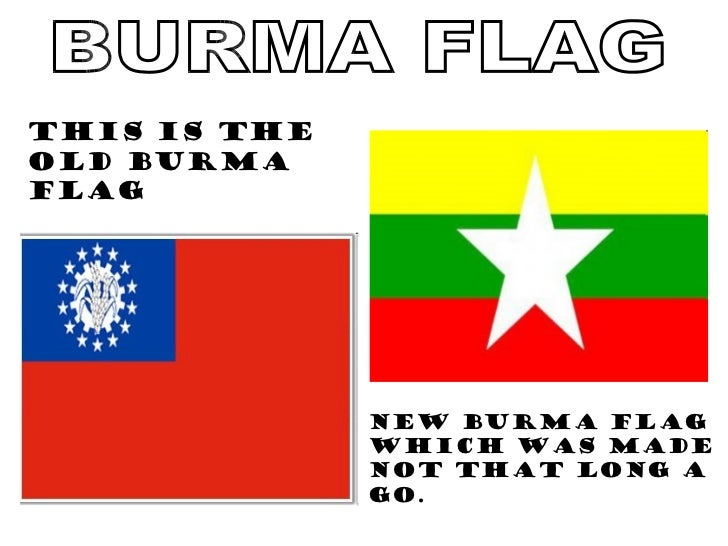 BURMA FLAG This is the  old Burma flag New Burma flag which was made not that long a go.