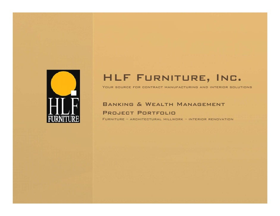 HLF Furniture, Inc. Your source for contract manufacturing and interior solutions    Banking & Wealth Management Project P...