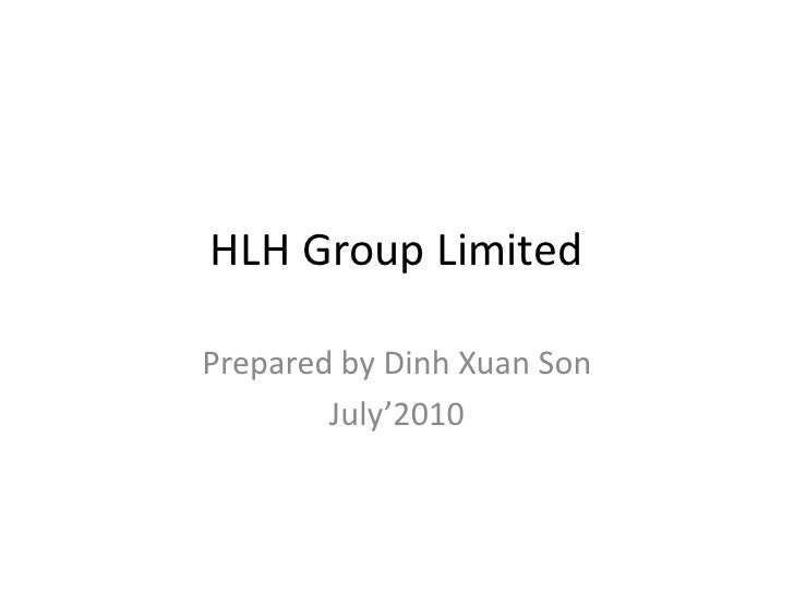 HLH Group Limited<br />Prepared by Dinh Xuan Son<br />July'2010<br />