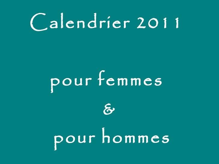 Calendrier 2011  pour femmes  &  pour hommes