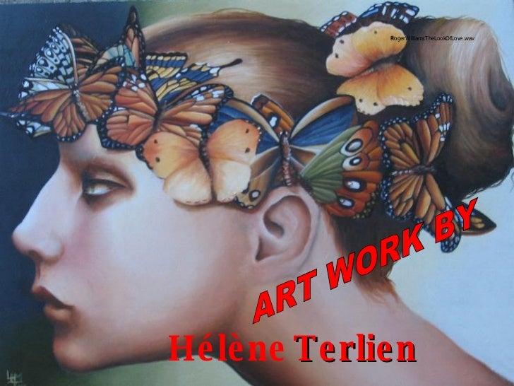 ART WORK BY Hélène   Terlien