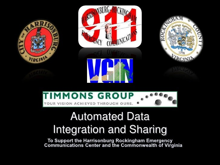 Automated Data Integration and Sharing <br />To Support the Harrisonburg Rockingham Emergency Communications Center and th...