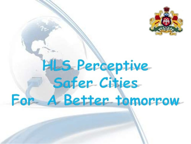 HLS Perspective. Safer cities for a better tomorrow