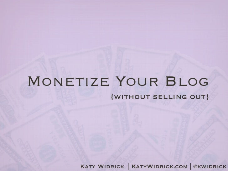 Monetize Your Blog (Without Selling Out)