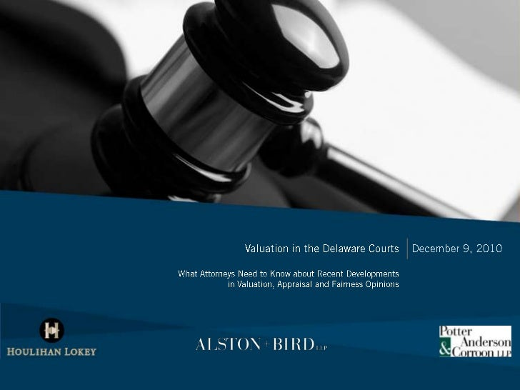 Valuation in the Delaware Courts<br />What Attorneys Need to Know about Recent Developments                               ...