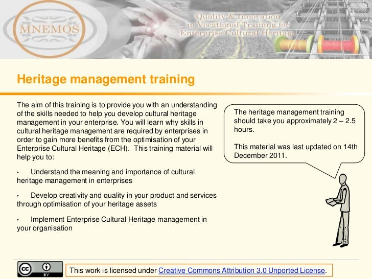 Heritage management trainingThe aim of this training is to provide you with an understandingof the skills needed to help y...