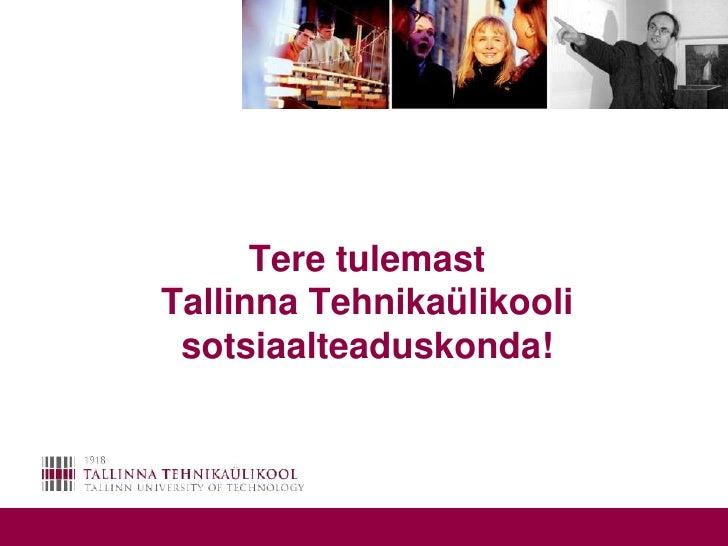 Sotsiaalteaduskonna magistrantidele ja doktorantidele õpingukorralduse lühiülevaade S2009