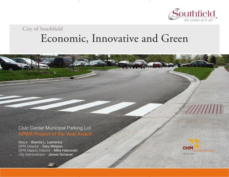 City of Southfield              Economic, Innovative and Green     Civic Center Municipal Parking Lot APWA Project of the ...