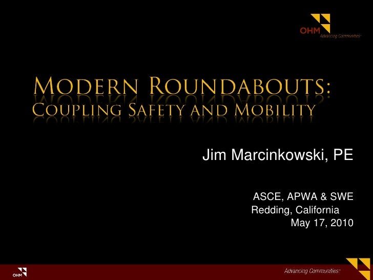 Jim Marcinkowski, PE ASCE, APWA & SWE Redding, California  May 17, 2010