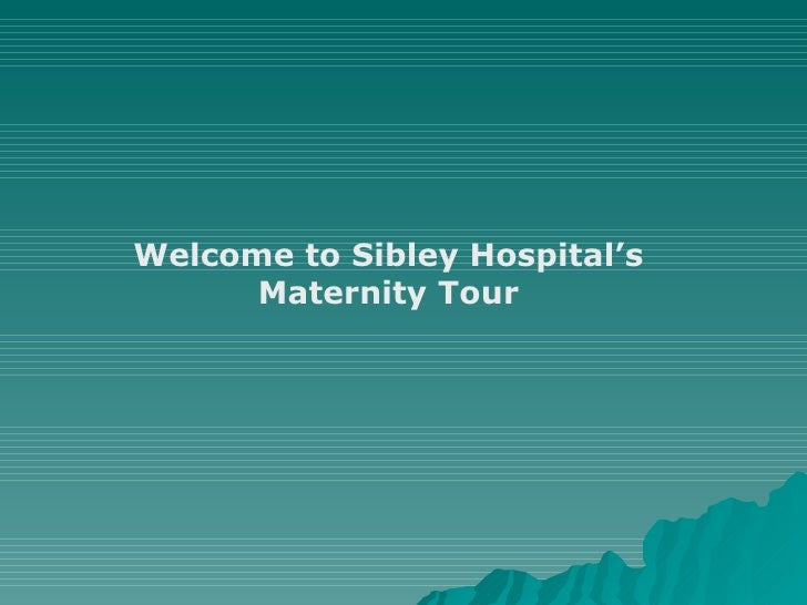 Welcome to Sibley Hospital's Maternity Tour