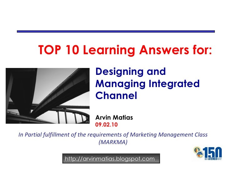 H:\Mba\6th Term\Markma\10 Questions For Designing And Managing Integated Marketing Channels Arvin Matias V2