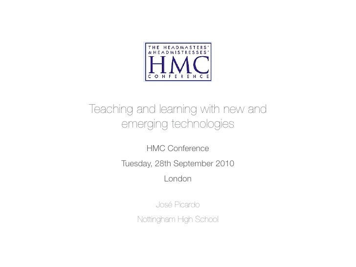Teaching and learning with new and       emerging technologies             HMC Conference       Tuesday, 28th September 20...