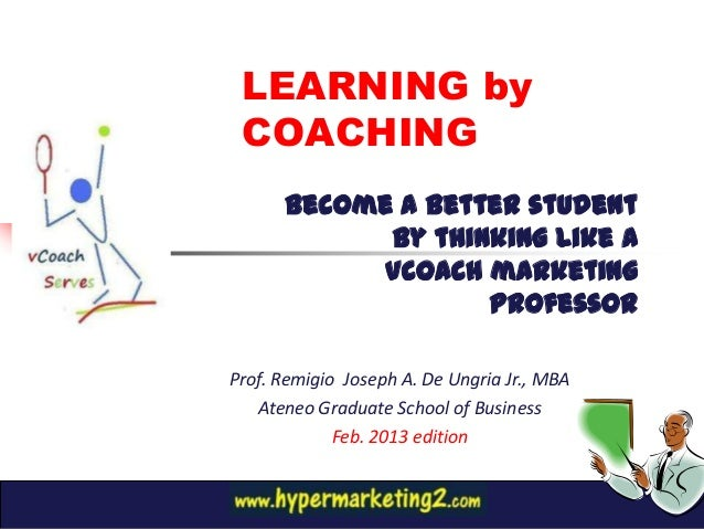 LEARNING by COACHING      Become a better student            by thinking like a            Vcoach marketing               ...