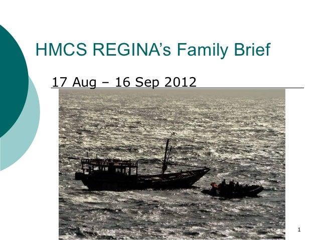 HMCS REGINA's Family Brief 17 Aug – 16 Sep 2012                             1